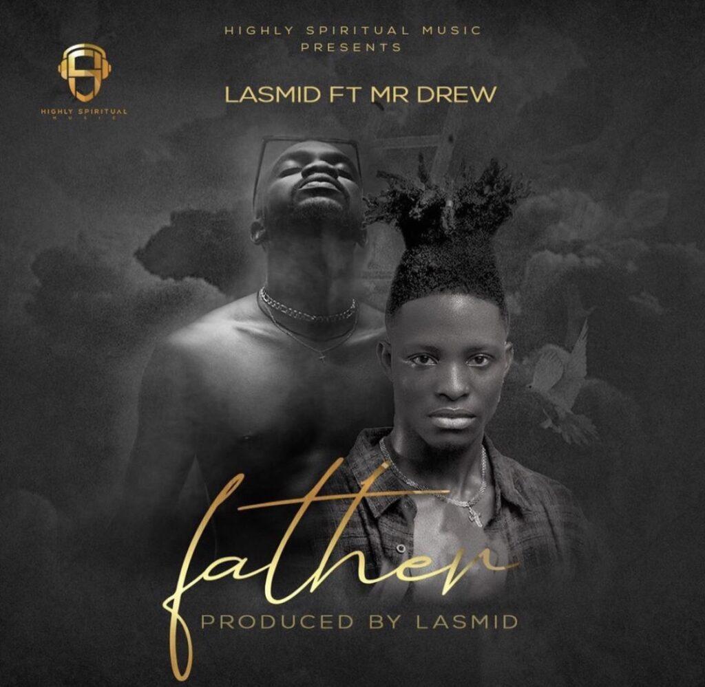 Lasmid Father ft Mr Drew